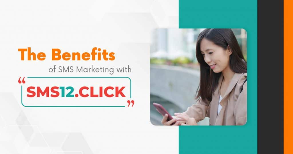 The Benefits of SMS Marketing with SMS12.click
