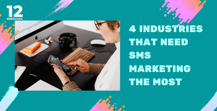 4 Industries That Need SMS Marketing The Most